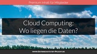 Cloud Computing: Wo liegen die Daten?