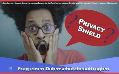 EU-US-Privacy-Shield ist ungültig! Was Du jetzt prüfen solltest!
