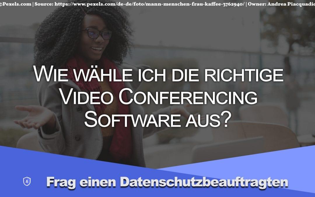 Wie wähle ich die richtige Video Conferencing Software aus?
