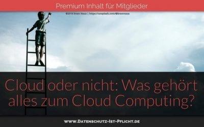 Cloud oder nicht: Was gehört alles zum Cloud Computing?