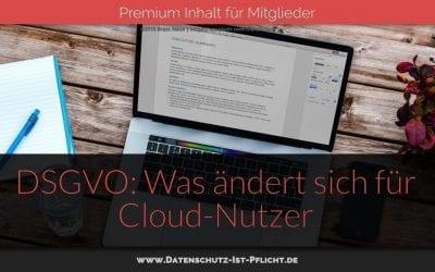 Datenschutz-Grundverordnung: Was ändert sich für Cloud-Nutzer?