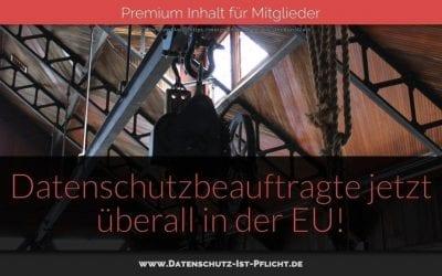 Datenschutzbeauftragte jetzt überall in der EU