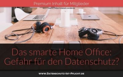 Das smarte Home Office: Gefahr für den Datenschutz?